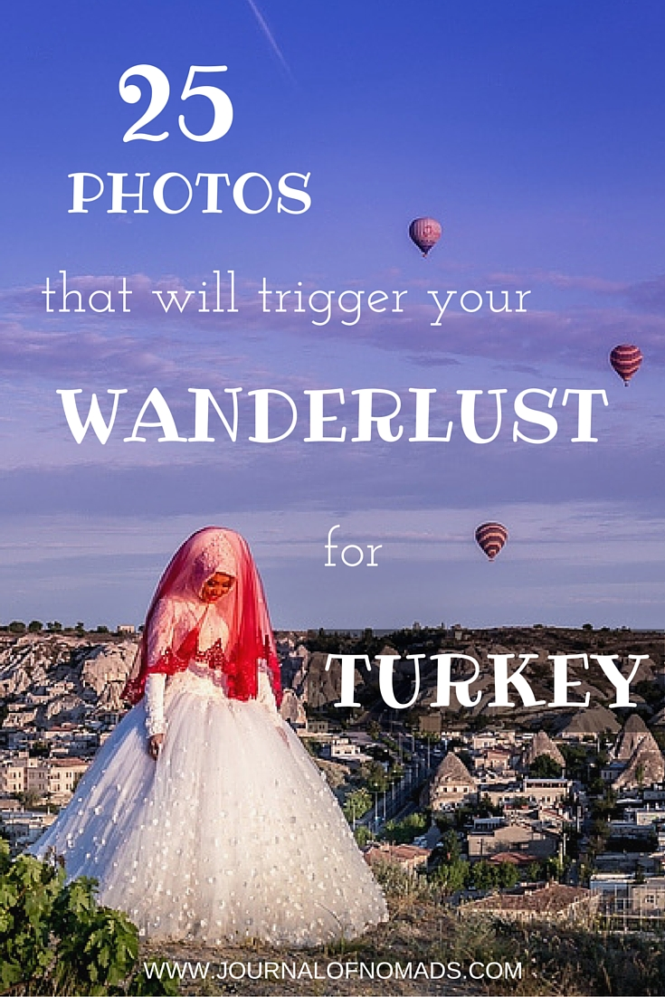 25 photos that will trigger your wanderlust for Turkey - Journal of Nomads