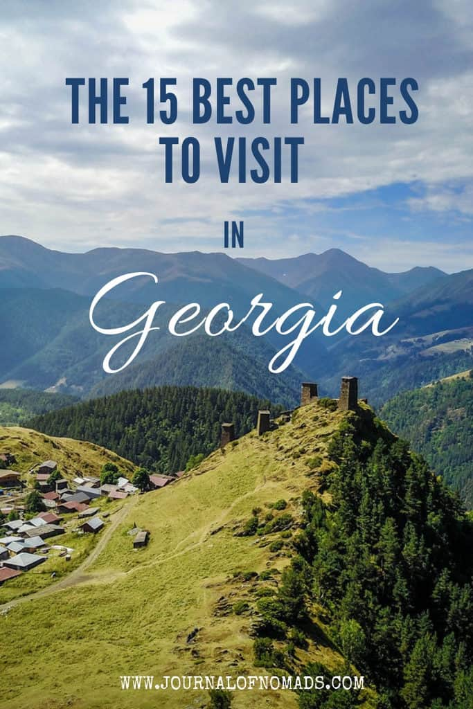 Georgia Travel: The 15 best places to visit in Georgia (country in Europe) - Caucasus - Top places to see in Georgia - Journal of Nomads