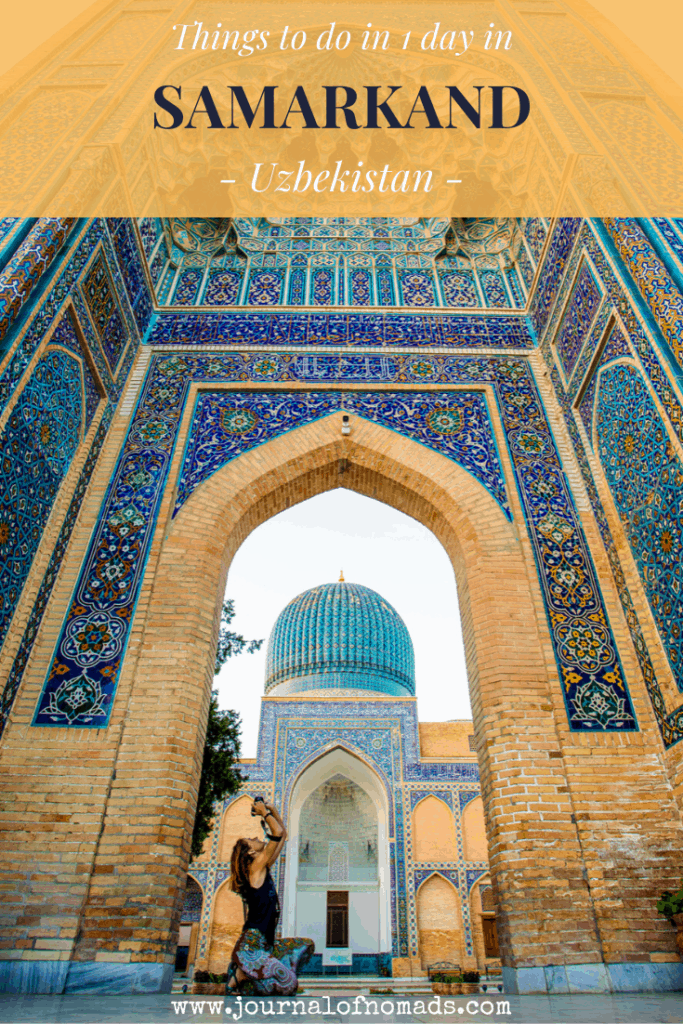 Samarakand Uzbekistan Travel Guide -Things to do in Samarkand - Journal of Nomads