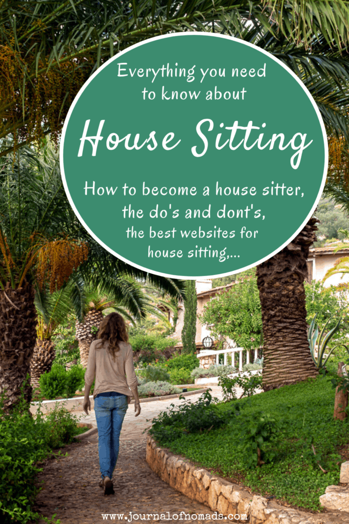 Everything you need to know about house sitting. How to become a house sitter, what does a house sitter do, is house sitting safe, how to find a house sitting job, the best house sitting websites, etc - Journal of Nomads